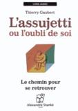 Thierry Gaubert - L'assujetti ou l'oubli de soi - Le chemin pour se retrouver. 1 CD audio