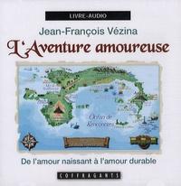 Jean-François Vézina - L'aventure amoureuse - CD audio.