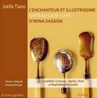 Joëlle Tiano - L'enchanteur et illustrissime gâteau café-café d'Irina Sasson. 2 CD audio