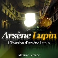 Maurice Leblanc - L'Evasion d'Arsène Lupin. 1 CD audio