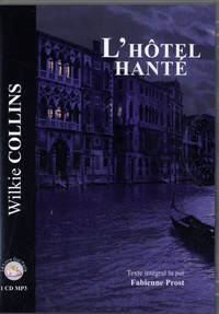 Wilkie Collins - L'hôtel hanté. 1 CD audio MP3
