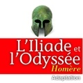 Homère - L'Iliade et l'Odyssée. 1 CD audio