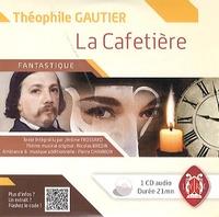 Théophile Gautier - La cafetière. 1 CD audio