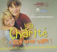 Marie-Christine Barrault - La Charité c'est trop bien ! - CD audio.