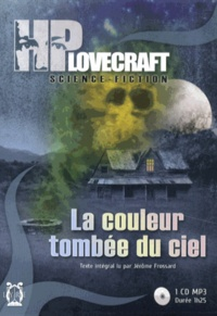 H. P. Lovecraft - La couleur tombée du ciel. 1 CD audio MP3