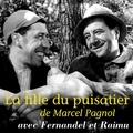 Marcel Pagnol - La fille du puisatier. 1 CD audio MP3