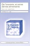 Isabelle Meuret et Yves Simon - La matière et l'esprit N° 14-15, 2009 : De l'anorexie, et autres dérives alimentaires.