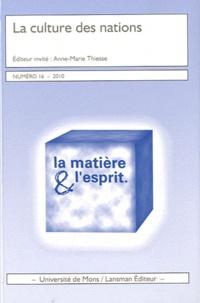 Anne-Marie Thiesse et Michel Espagne - La matière et l'esprit N° 16, 2010 : La culture des nations.