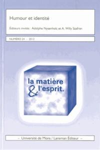 Adolphe Nysenholc et Willy Szafran - La matière et l'esprit N° 24, 2012 : Humour et identité.