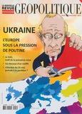 Paul-François Trioux - La nouvelle revue géopolitique N° 125 : Ukraine, l'Europe sous la pression de Poutine.