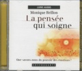 Monique Brillon - La pensée qui soigne. 1 CD audio