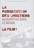Raphaël Delpard - La persécution des chrétiens aujourd'hui dans le monde - Le film !. 1 DVD