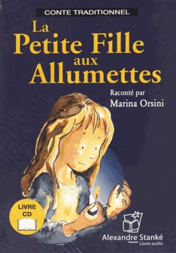 Marina Orsini - La petite fille aux allumettes. 1 CD audio