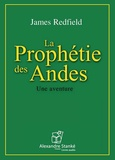 James Redfield - La prophétie des Andes - Une aventure.