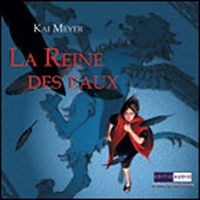 Kai Meyer - La Reine des Eaux - 3 CD audio.