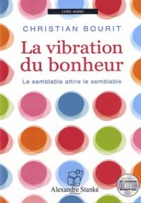 Christian Bourit - La vibration du bonheur. 1 CD audio