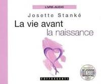 Josette Stanké - La vie avant la naissance. 1 CD audio