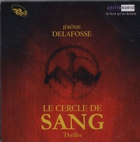 Jérôme Delafosse - Le Cercle de sang. 1 CD audio MP3