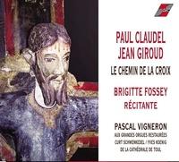 Paul Claudel et Jean Giroud - Le chemin de croix - Brigitte Fossey récitante. 1 CD audio