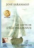 José Saramago - Le conte de l'île inconnue. 1 CD audio