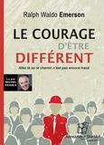 Ralph Waldo Emerson - Le courage d'être différent - Allez là où le chemin n'est pas encore tracé. 1 CD audio