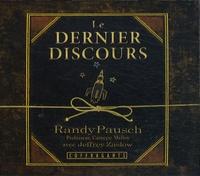 Randy Pausch et Jeffrey Zaslow - Le dernier discours. 4 CD audio