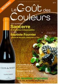 Le Goût des couleurs - Le goût des couleurs N° 1 : Une appellation, Sancerre - 25 domaines indispensables - Un chef, Baptiste Fournier - l'étoile de Sancerre, restaurant La Tour.