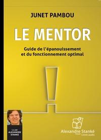 Junet Pambou - Le mentor - Guide de l'épanouissement et du fonctionnement optimal. 1 CD audio MP3