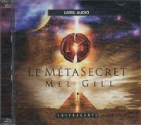 Mel Gill - Le MétaSecret. 1 CD audio