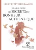 Junet Pambou et Séverine Pambou - Le mini-guide des secrets du bonheur authentique. 1 CD audio