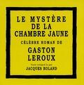 Gaston Leroux et Jacques Roland - Le Mystère de la Chambre Jaune. 8 CD audio