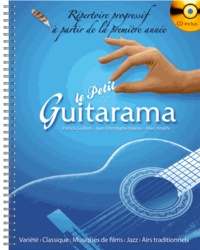 Patrick Guillem et Jean-Christophe Hoarau - Le Petit Guitarama - Répertoire progressif à partir de la première année. 1 CD audio