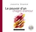 Josette Stanké - Le pouvoir d'un chagrin d'amour. 1 CD audio