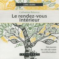 Catherine Balance - Le rendez-vous intérieur. 1 CD audio MP3