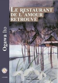 Ito Ogawa - Le restaurant de l'amour retrouvé. 1 CD audio MP3