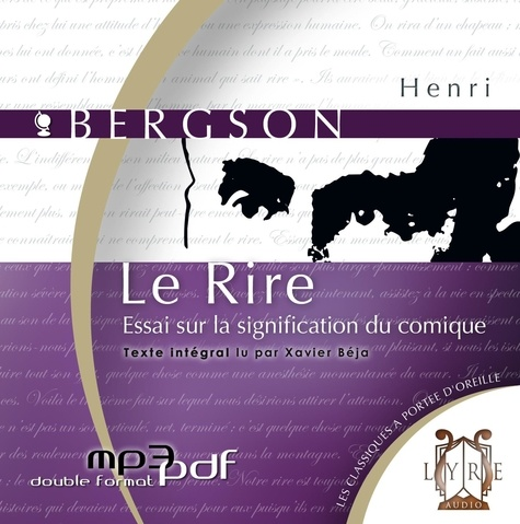 Henri Bergson - Le rire - Essai sur la signification du comique. 1 CD audio MP3