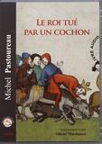 Michel Pastoureau - Le roi tué par un cochon - Une mort infâme aux origines des emblèmes de la France ?. 1 CD audio MP3