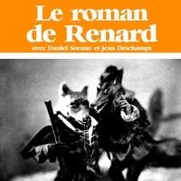 Daniel Sorano et Jean Deschamps - Le roman du Renart - Récits médiévaux. 1 CD audio