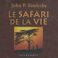 John Strelecky - Le safari de la vie. 2 CD audio