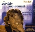 Danis Bois - Le sensible et le mouvement - Volume 2, Intériorisation et perception, CD audio.