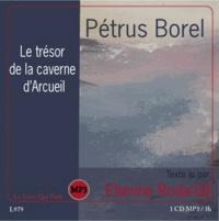 Pétrus Borel - Le trésor de la caverne d'Arcueil. 1 CD audio MP3