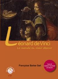 Françoise Barbe-Gall - Léonard de Vinci - Le monde en clair obscur. 1 CD audio