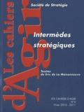 Eric de La Maisonneuve - Les Cahiers d'Agir N° 4, Hiver 2010-201 : Intermèdes stratégiques.