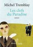 Michel Tremblay - Les clefs du Paradise. 1 CD audio