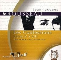 Jean-Jacques Rousseau - Les Confessions - Livres V à VIII. 1 CD audio MP3