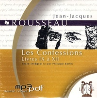 Jean-Jacques Rousseau - Les Confessions - Livres IX à XII. 1 CD audio MP3