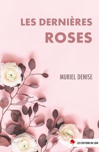 Muriel Denise - Les dernières roses.