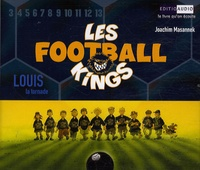 Joachim Masannek et Vincent Byrd Le Sage - Les Football Kings Tome 2 : Louis la Tornade - 3 CD audio.