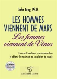 John Gray - Les hommes viennent de Mars, les femme viennent de Vénus. 1 CD audio MP3