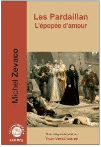 Michel Zévaco - Les Pardaillan  : L'épopée d'amour. 2 CD audio MP3